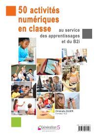 50 activités numériques en classe au service des apprentissages et du B2i