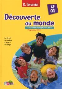 Découverte du monde, CP-CE1, conforme aux progressions 2012, programme 2008 : le vivant, la matière, l'espace, le temps