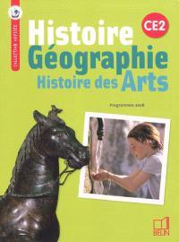 Histoire, géographie, histoire des arts, CE2 : conforme aux programmes 2008