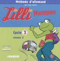 Lilli Marzipan, cycle 3, niveau 2 : méthode d'allemand pour l'école primaire : CD audio