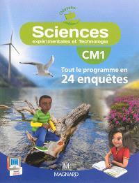 Sciences expérimentales et technologie, CM1 : tout le programme en 24 enquêtes