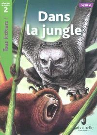 Dans la jungle, cycle 2 : niveau de lecture 2