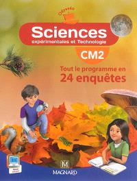 Sciences expérimentales et technologie, CM2 : tout le programme en 24 enquêtes
