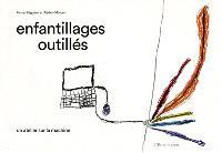 Enfantillages outillés : un atelier sur la machine : avec quarante enfants de 4 à 10 ans, élèves dans trois écoles primaires de la vallée de la Dordogne
