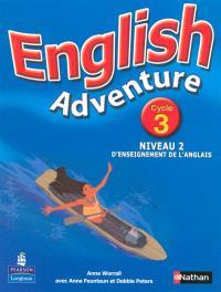 English adventure : livre élève cycle 3 niveau 2