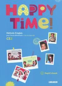 Happy time ! CE2 : méthode d'anglais pour l'école élémentaire, vers le niveau A1 : pupil's book