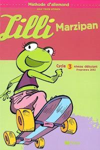 Lilli Marzipan : méthode d'allemand pour l'école primaire : cycle 3 niveau débutant, programme 2002