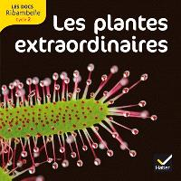 Ribambelle, cycle 2 : les plantes extraordinaires : documentaire