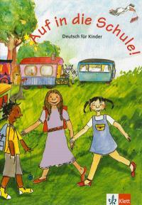 Auf in die Schule ! : deutsch für Kinder