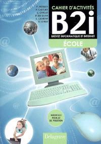 Cahier d'activités B2i, brevet informatique et Internet école