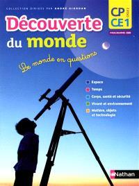 Découverte du monde, CP-CE1 cycle 2 : le monde en questions : manuel de l'élève, programmes 2008