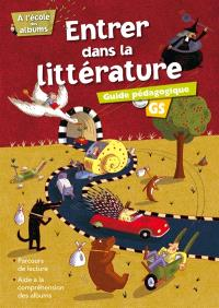 Entrer dans la littérature GS : guide pédagogique