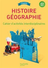 Histoire géographie CE2 : cahier d'activités interdisciplinaires