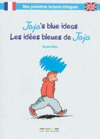Jojo's blue ideas = Les idées bleues de Jojo