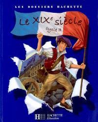 Le XIXe siècle cycle 3 : dossier de l'élève