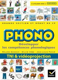 Phono grande section et début de CP : développer les compétences phonologiques : ressources numériques pour la classe, vidéoprojection & TNI