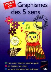 Graphismes des 5 sens, moyenne section, grande section, CP : vue, ouïe, odorat, toucher, goût, les organes des sens, les sens étonnants des animaux