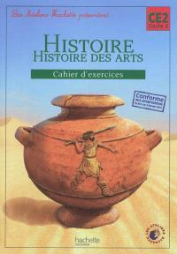 Histoire, histoire des arts, CE2, cycle 3 : cahier d'exercices