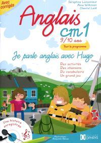Je parle anglais avec Hugo, anglais CM1, 9-10 ans : des activités, des chansons, du vocabulaire, un grand jeu