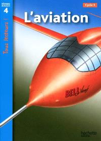 L'aviation, cycle 3 : niveau de lecture 4