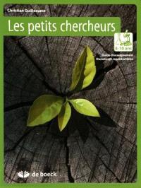 Les petits chercheurs 8-10 ans : guide d'enseignement, documents reproductibles