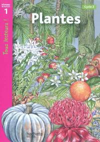 Plantes : cycle 2, niveau de lecture 1