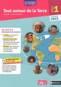 Tout autour de la terre : cycle 1, programme 2015