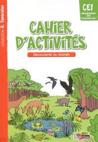 Cahier d'activités CE1 : découverte du monde : progressions 2012, programme 2008