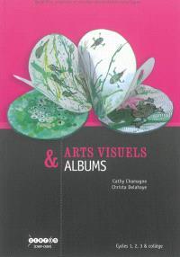 Arts visuels & albums : cycles 1, 2, 3 & collège
