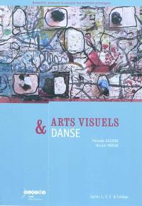 Arts visuels & danse : cycles 1, 2, 3 & collège