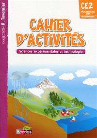 Cahier d'activités CE2 : sciences expérimentales et technologie