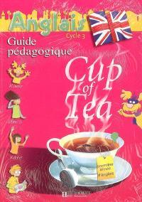 Cup of tea 1re année d'anglais cycle 3 : guide pédagogique