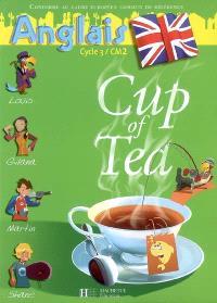 Cup of tea, anglais cycle 3-CM2 : livre de l'élève