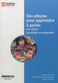 Des albums pour apprendre à parler : les choisir, les utiliser en maternelle