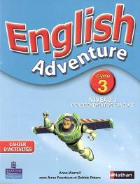 English adventure : cycle 3, niveau 1 d'enseignement de l'anglais
