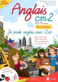 Je parle anglais avec Zoé, anglais CM2, 10-11 ans : des activités, des chansons, du vocabulaire, un grand jeu