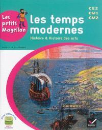 Les temps modernes : histoire & histoire des arts : CE2, CM1, CM2