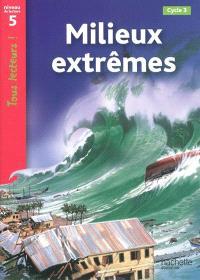 Milieux extrêmes, cycle 3 : niveau de lecture 5