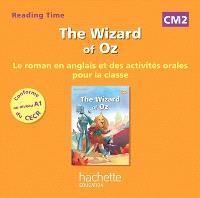 The wizard of Oz : CM2 : le roman en anglais et des activités orales pour la classe