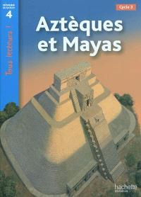 Aztèques et Mayas, cycle 3 : niveau de lecture 4