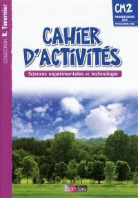 Sciences expérimentales et technologie, CM2 : cahier d'activités : progressions 2012, programme 2008