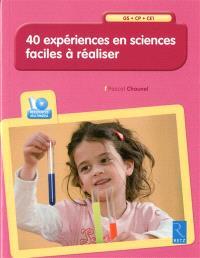 40 expériences en sciences faciles à réaliser GS-CP-CE1