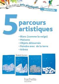 5 parcours artistiques, maternelle : blanc (comme la neige), maisons, objets détournés, peindre avec de la terre, arbres