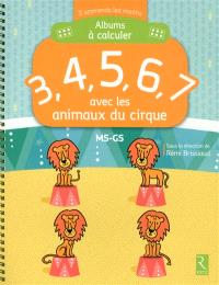 Albums à calculer : 3, 4, 5, 6, 7 avec les animaux du cirque : MS-GS