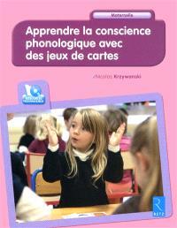 Apprendre la conscience phonologique avec des jeux de cartes : maternelle