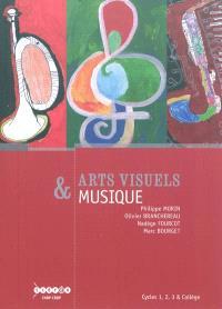 Arts visuels & musique : cycles 1, 2, 3 & collège