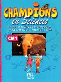 Champions en sciences : activités CM1