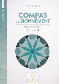 Compas... sionnément, cycle 3 : géométrie artistique. Volume 2