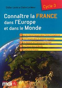 Connaître la France dans l'Europe et dans le monde : cycle 3