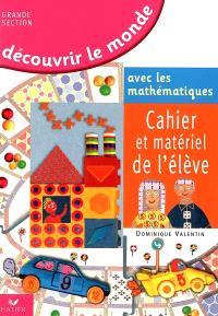 Découvrir le monde avec les mathématiques, grande section de maternelle : cahier et matériel de l'élève